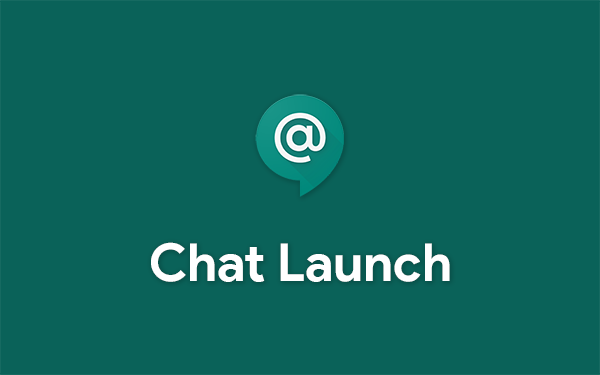 Google Hangouts Chat logo with words 'Chat Launch' below on teal background