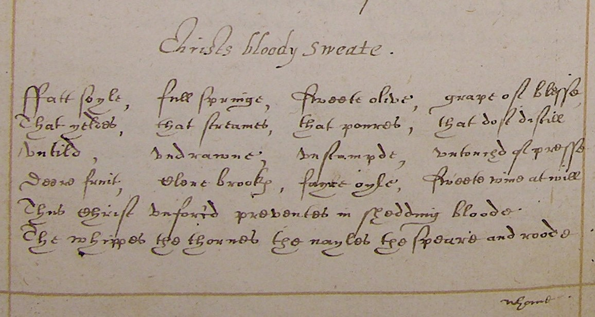 Verse of a poem called Christ's Blody Sweat handwritten in ink in Elizabethan Secretary hand style of writing on paper