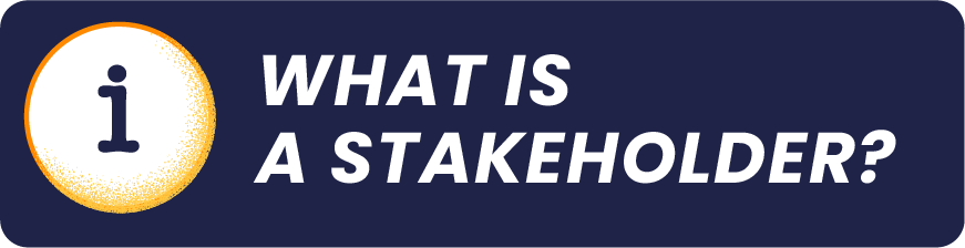What is a Stakeholder? Click to Find out!