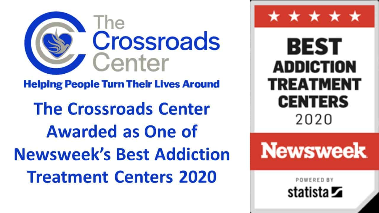 The Crossroads Center Awarded as One of Newsweek's Best Addiction Treatment Centers for 2020