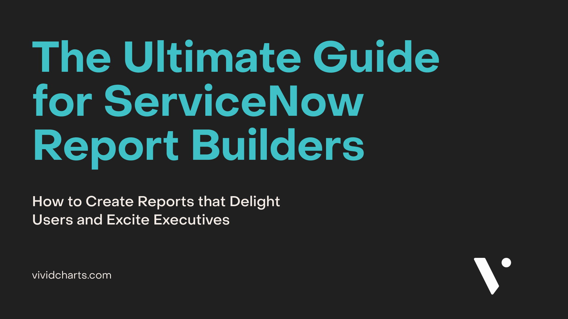 Overviews and Guides for VividCharts plus ServiceNow