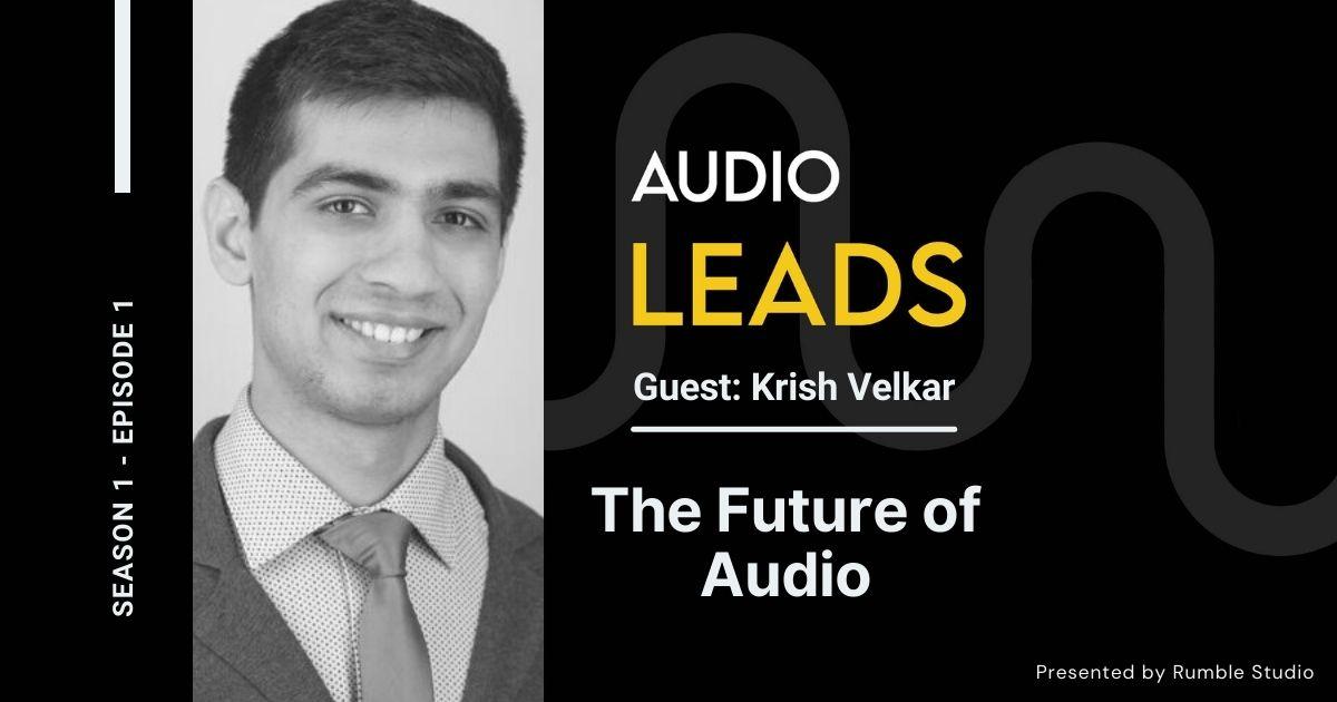 The Future of Audio - Krish Velkar, Ogilvy