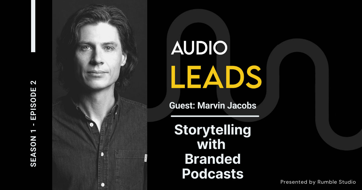 Storytelling with Branded Podcasts - Marvin Jacobs, Airborne