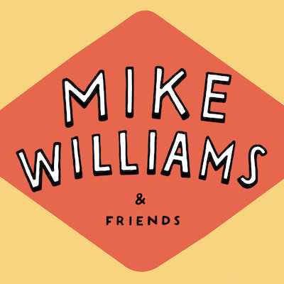 Mike Williams and Friends