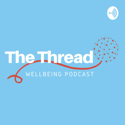 The Thread Wellbeing Podcast