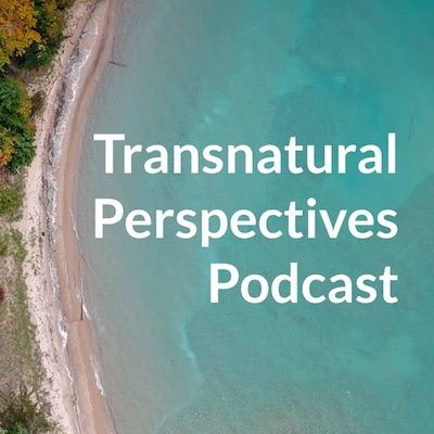 Transnatural Perspectives Podcast
