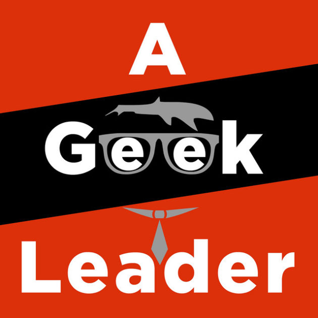 A Geek Leader Podcast