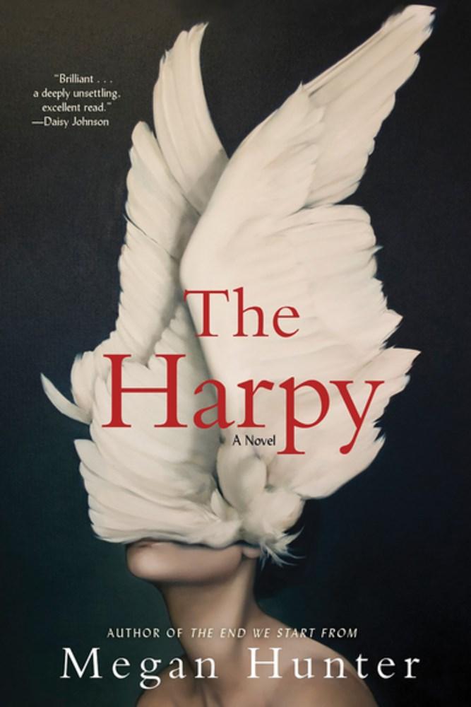 The Harpy by Megan Hunter (Grove Press)
