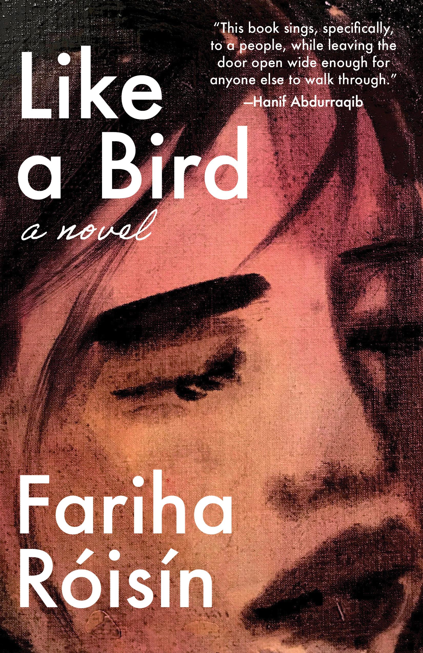 Like a Bird by Fariha Róisín (Unnamed Press)