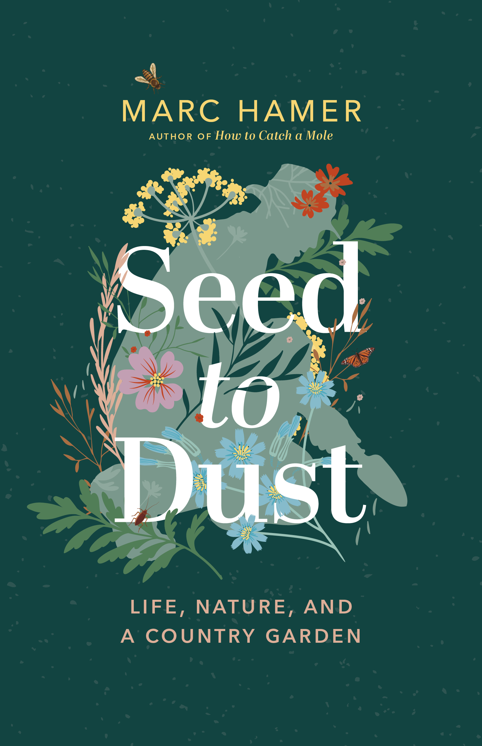 Seed to Dust by Marc Hamer (Greystone Books)