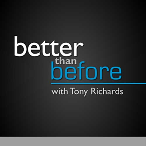 Better Than Before with Tony Richards