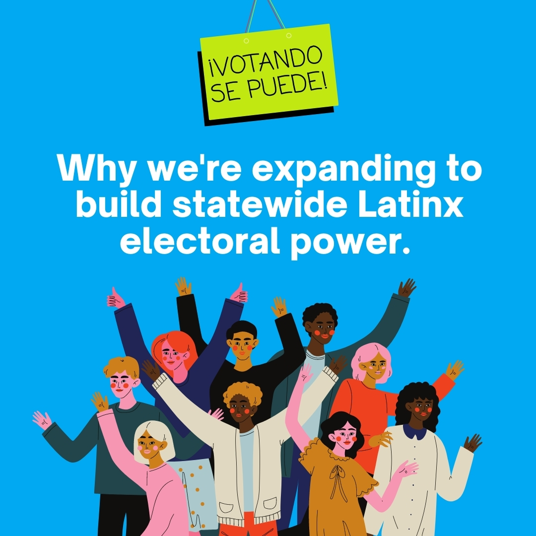 ¡Votando se puede! Expanding our Latinx electoral power.