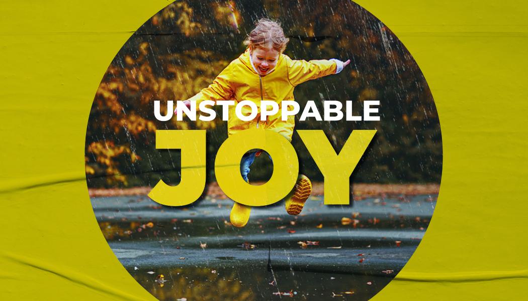 4-Week Sermon Series: Unstoppable Joy