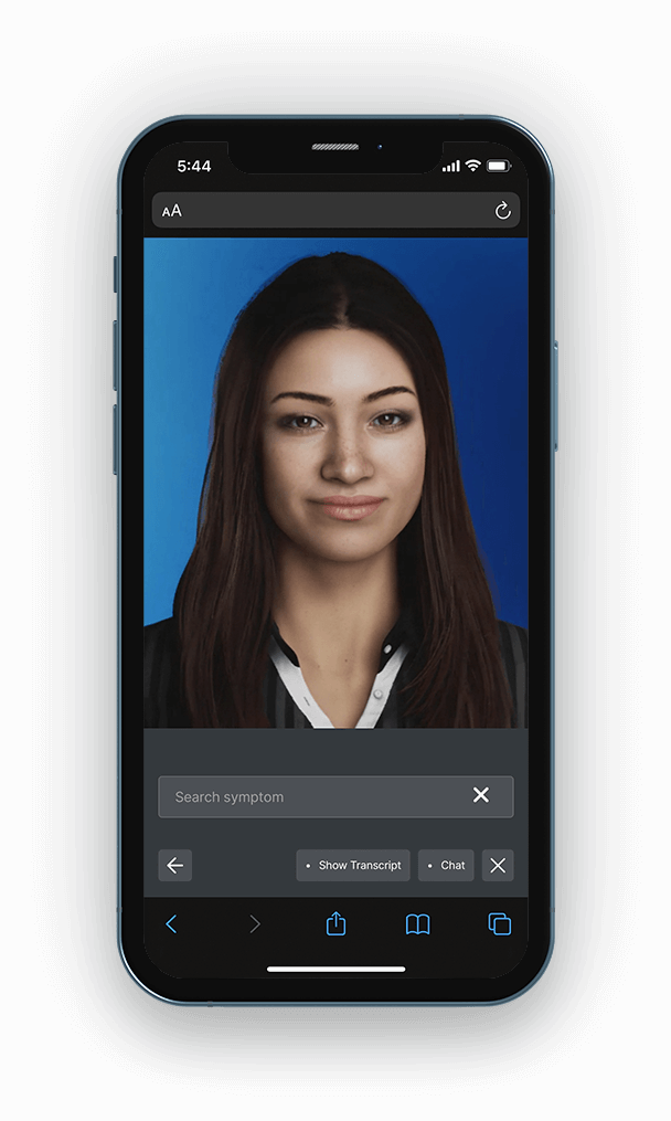Meet Maya, your AI health assistant. MayaMD healthcare technology designed to improve patient engagement through a digital human interface and robust clinical engine. Check symptoms, triage to appropriate care, schedule telemedicine or in-person appointments with in-network physicians and more.