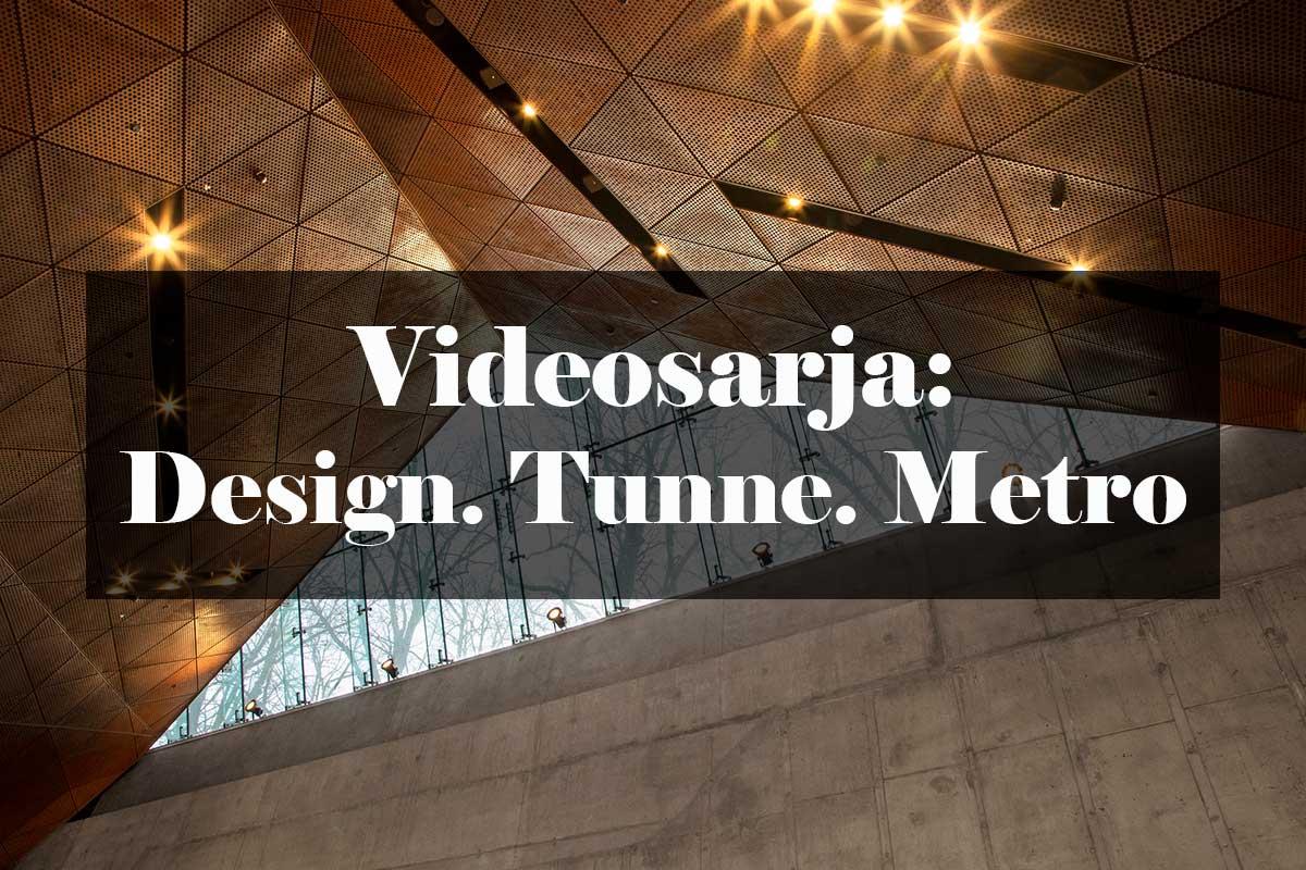 Metroarkkitehtuuri: Design. Tunne. Metro. -videosarja