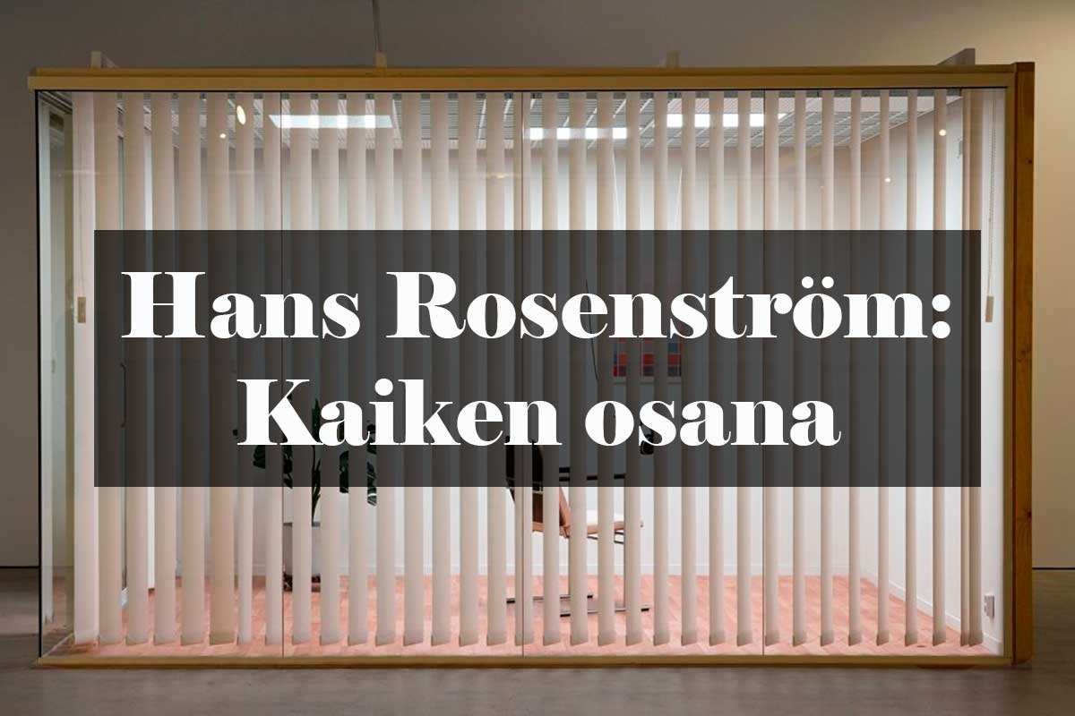 Hans Rosenström: Kaiken osana