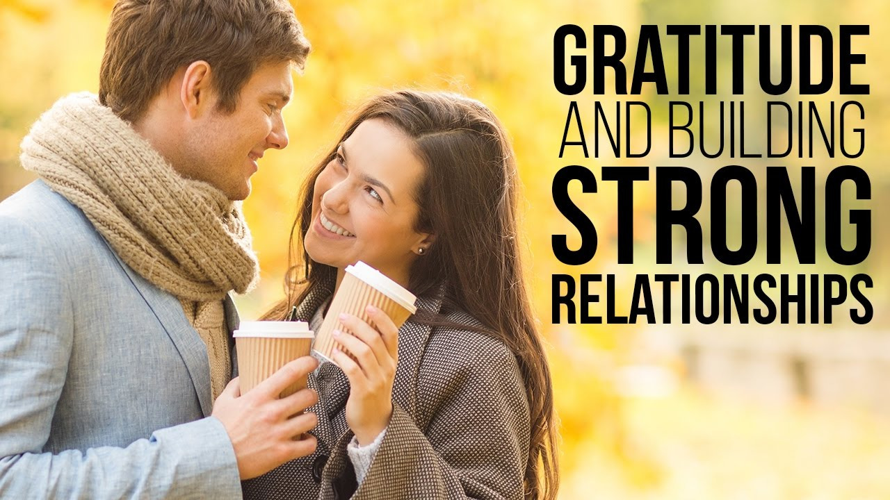 """A Youtube thumbnail of two people smiling and looking at each other with the words """"Gratitude and building strong relationships"""""""