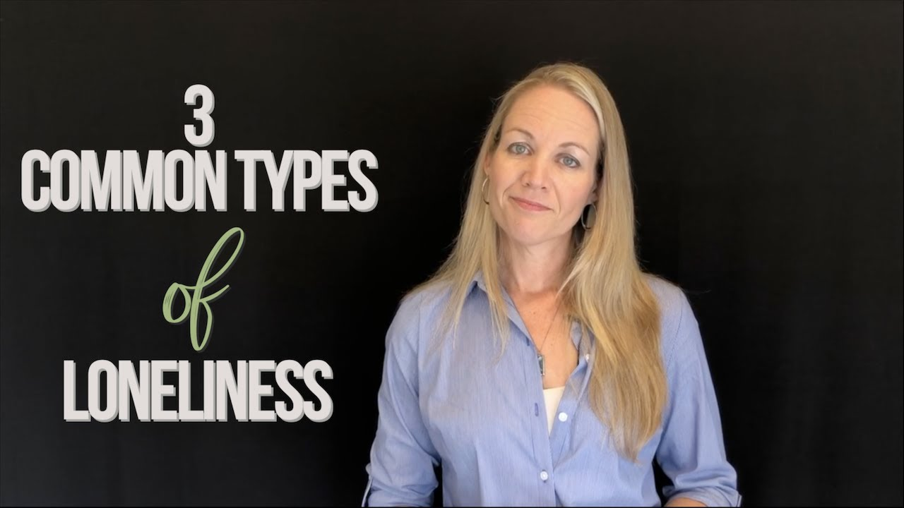 """A Youtube thumbnail of a person smiling and the words """"3 common types of loneliness"""""""