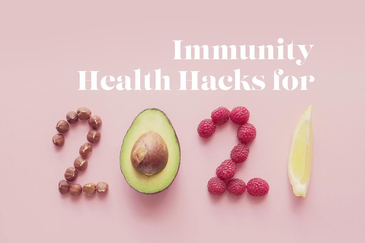 Immunity Health Hacks for 2021