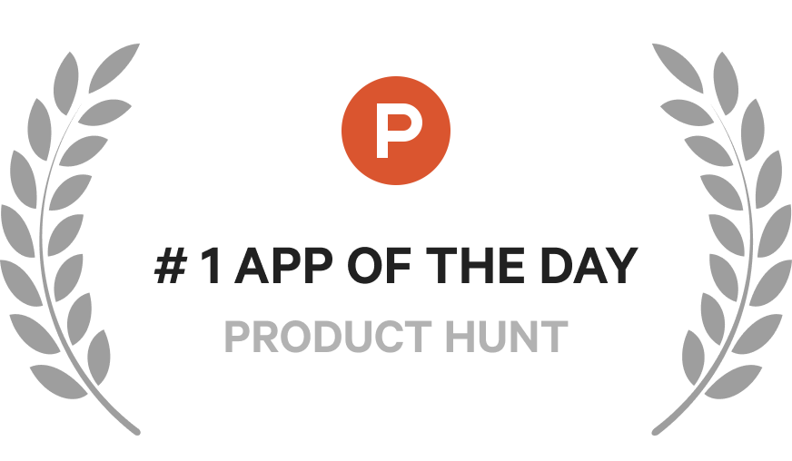 "A badge that says, ""#1 App of the Day, Product Hunt"""