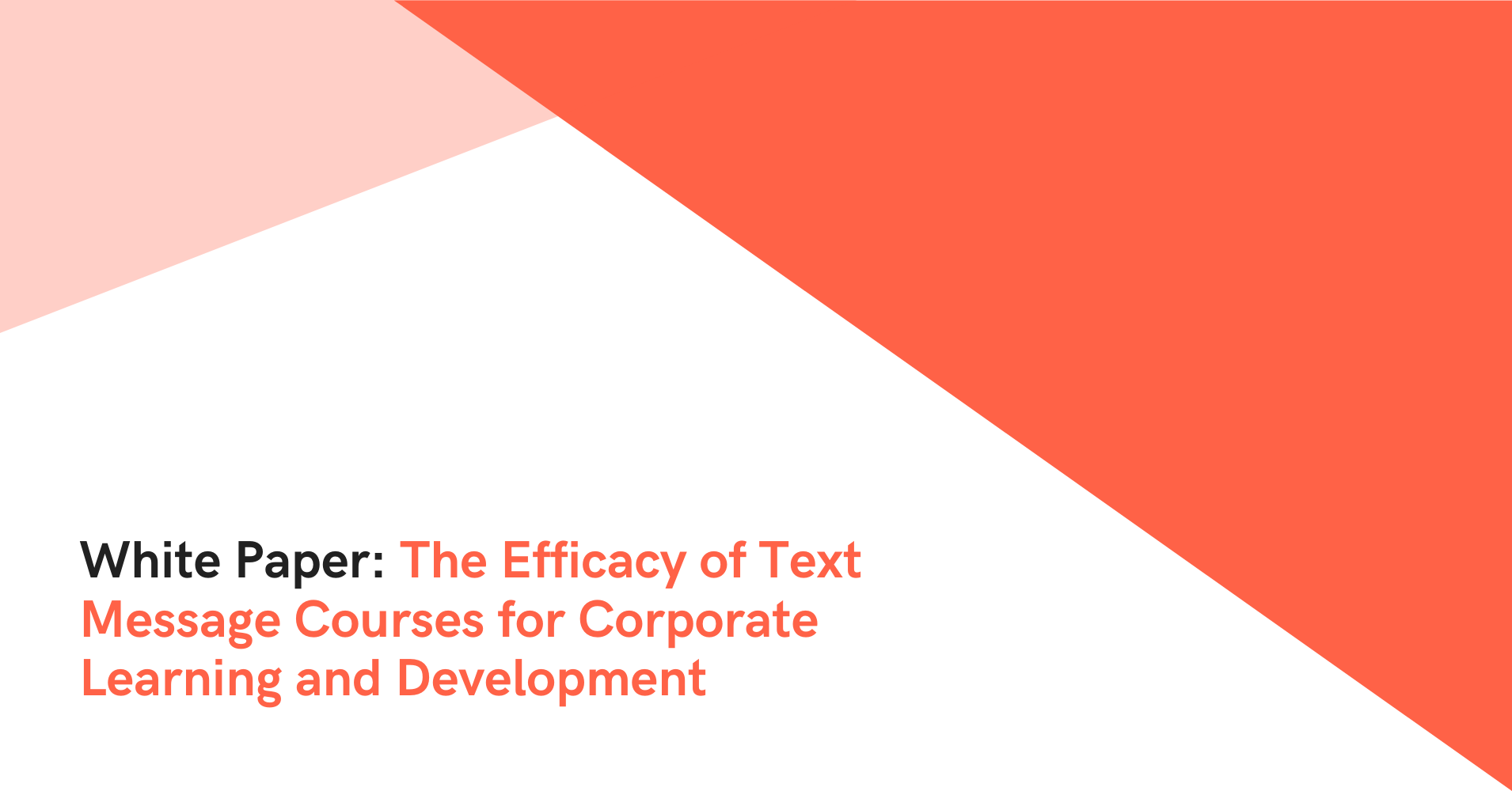 White paper: the efficacy of text message courses for corporate learning and development