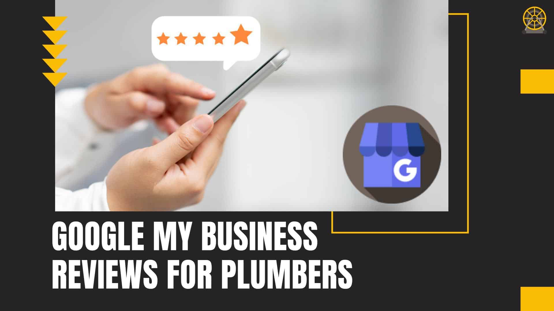 Google My Business Reviews For Plumbers - Rooter Marketing