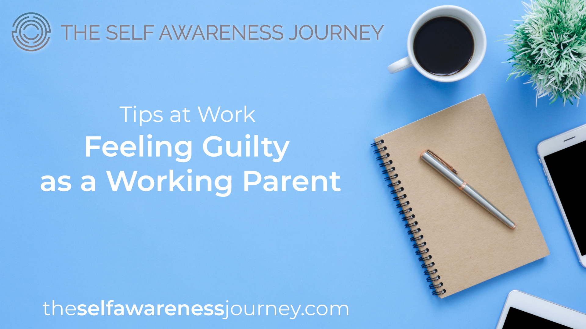 Feeling Guilty As A Working Parent