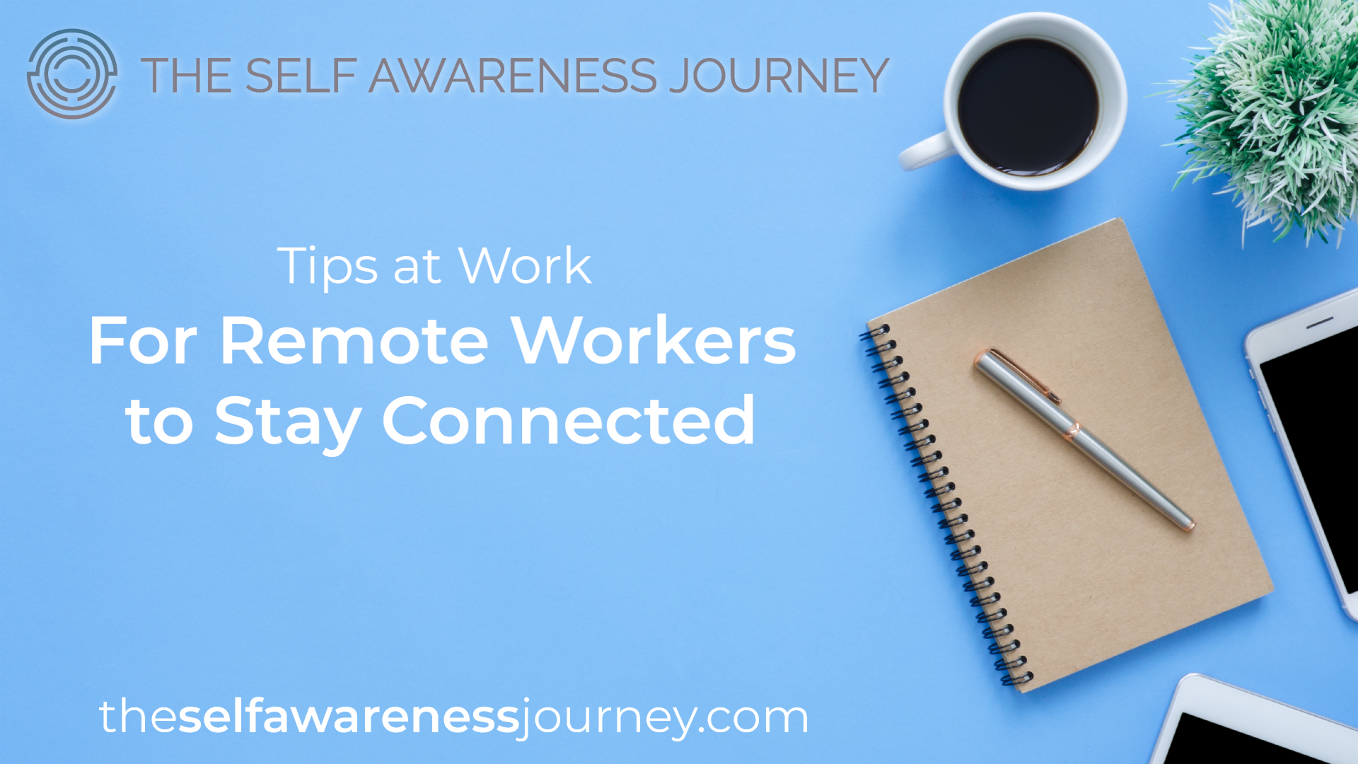 For Remote Workers to Stay Connected