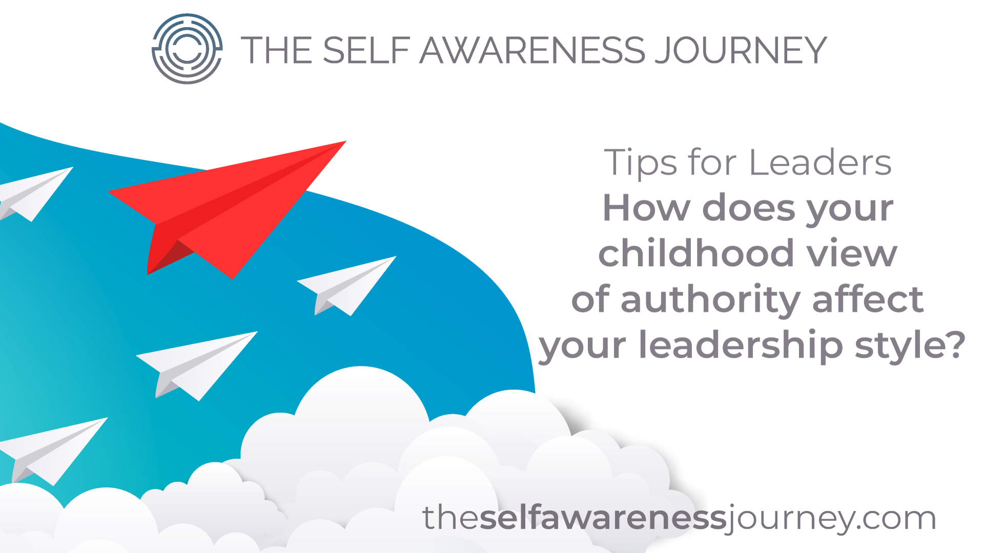 How Does your Childhood View of Authority Affect your Leadership Style?