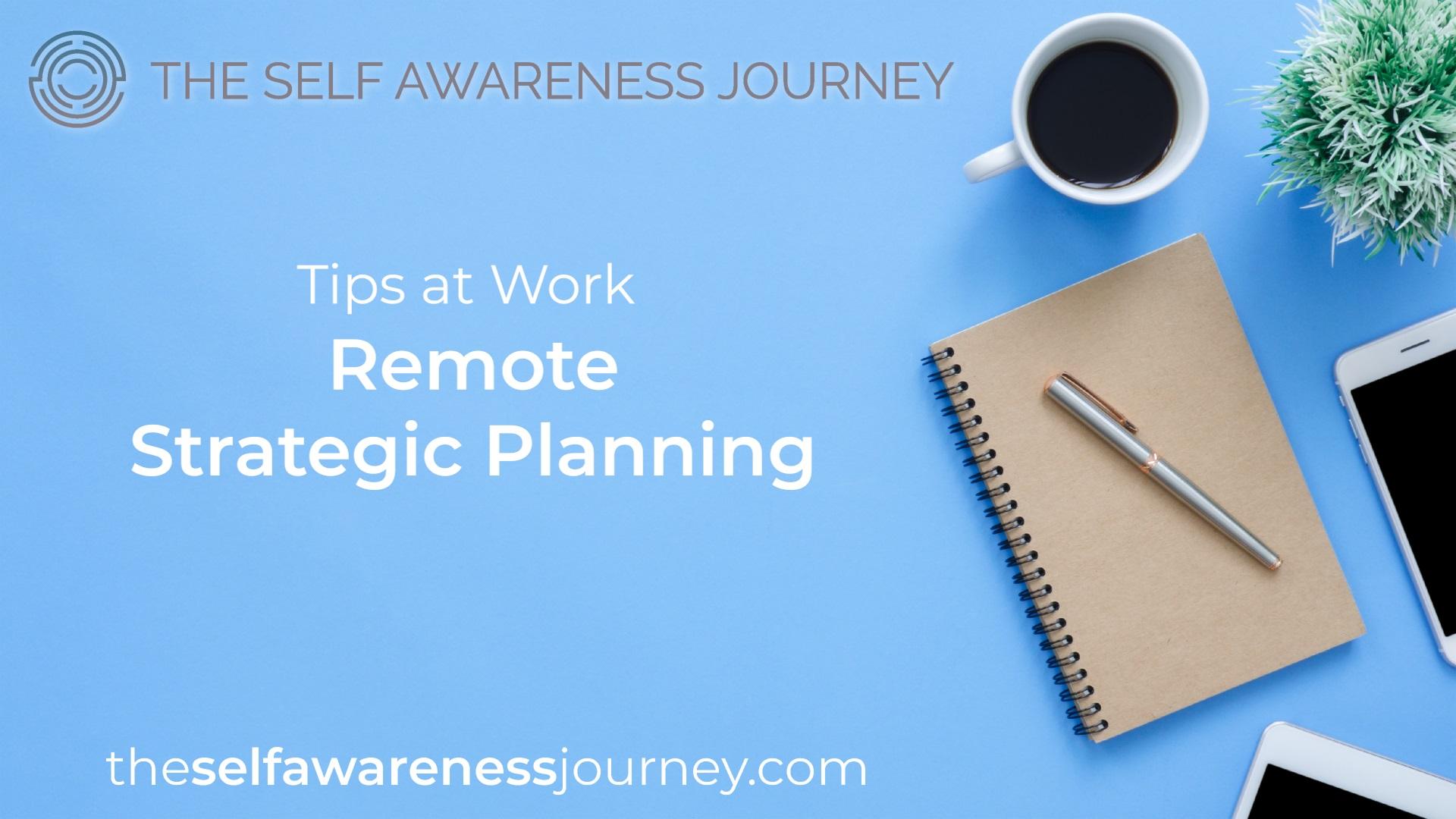 For Remote Strategic Planning
