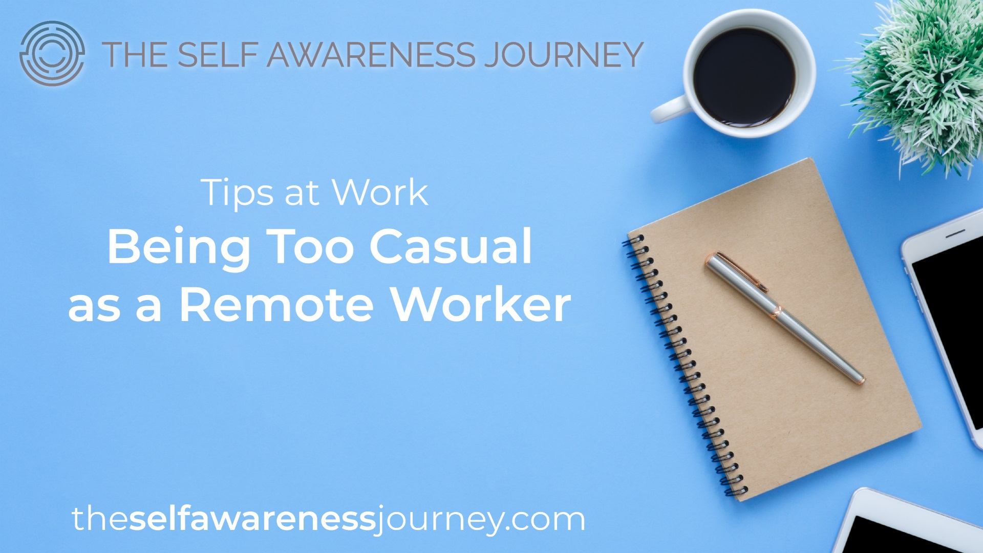 Being Too Casual as a Remote Worker
