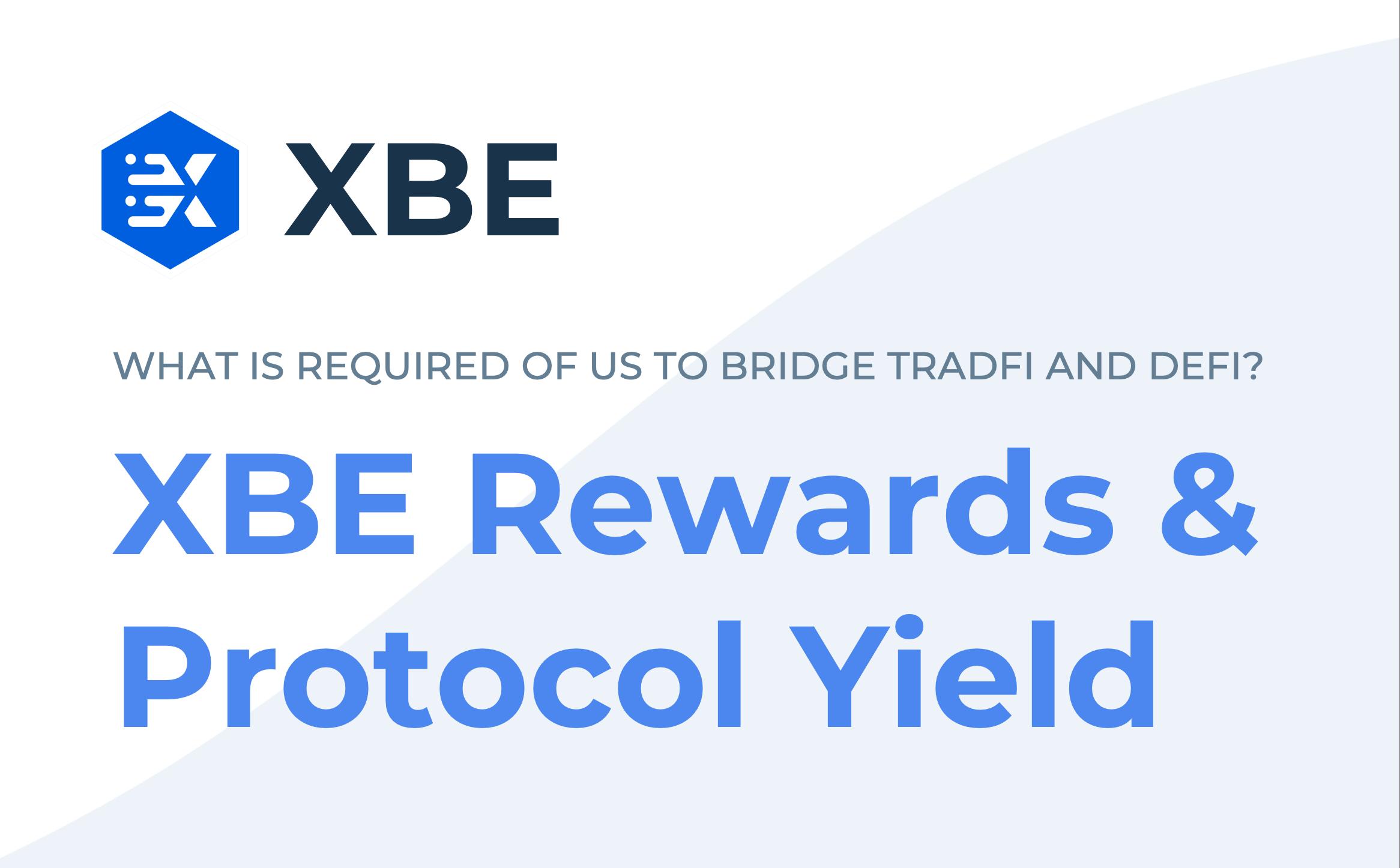 XBE Rewards and Protocol Yield