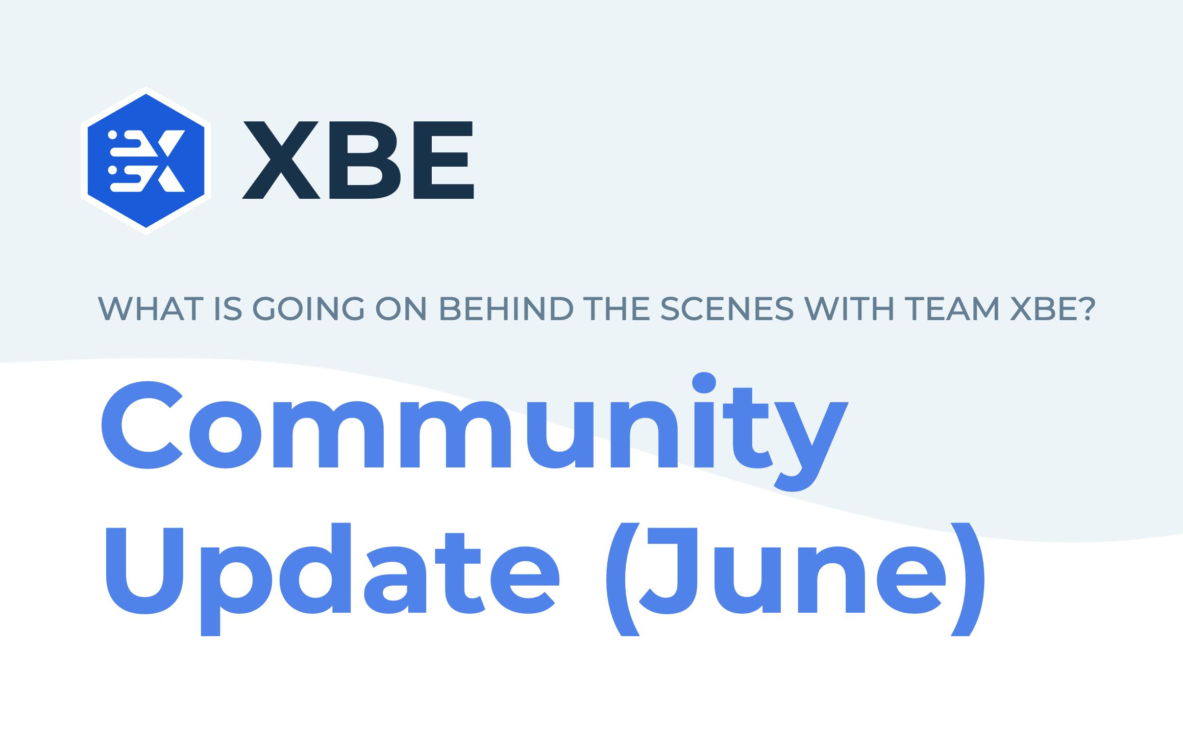 XBE June Community Update