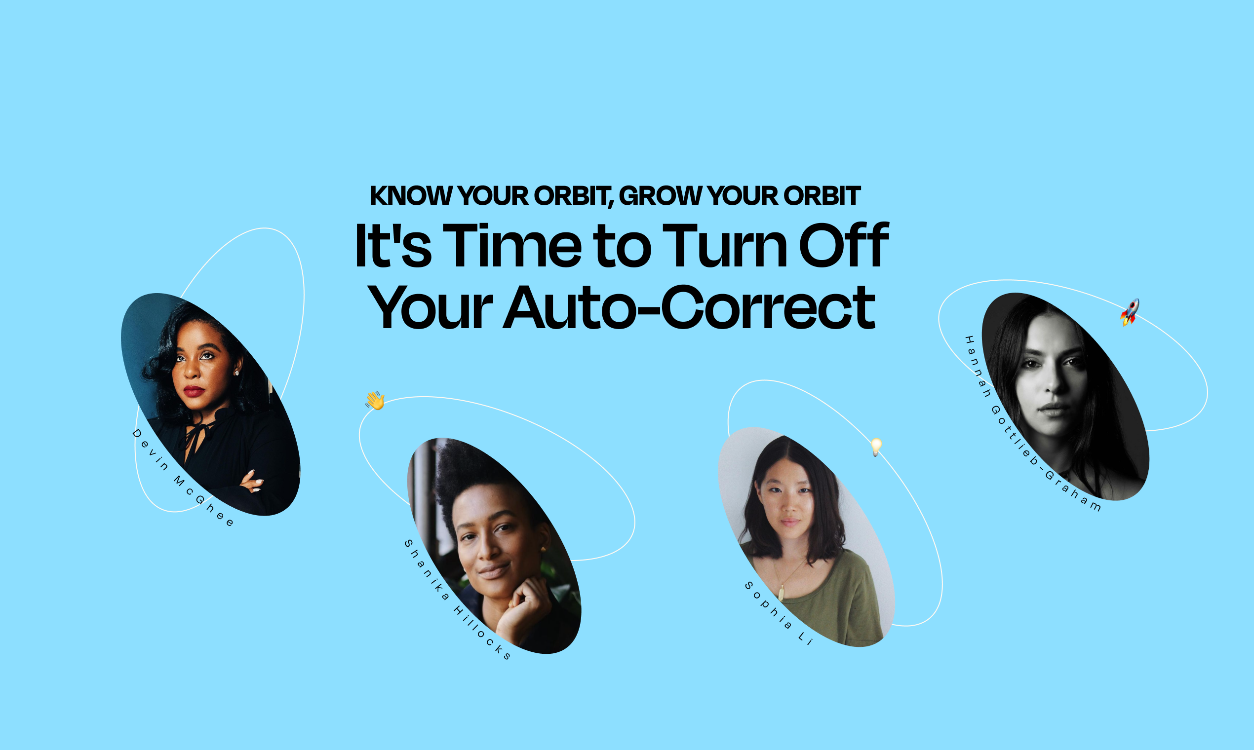 Know Your Orbit, Grow Your Orbit Event 1 Recap: It's Time To Turn Off Your Autocorrect