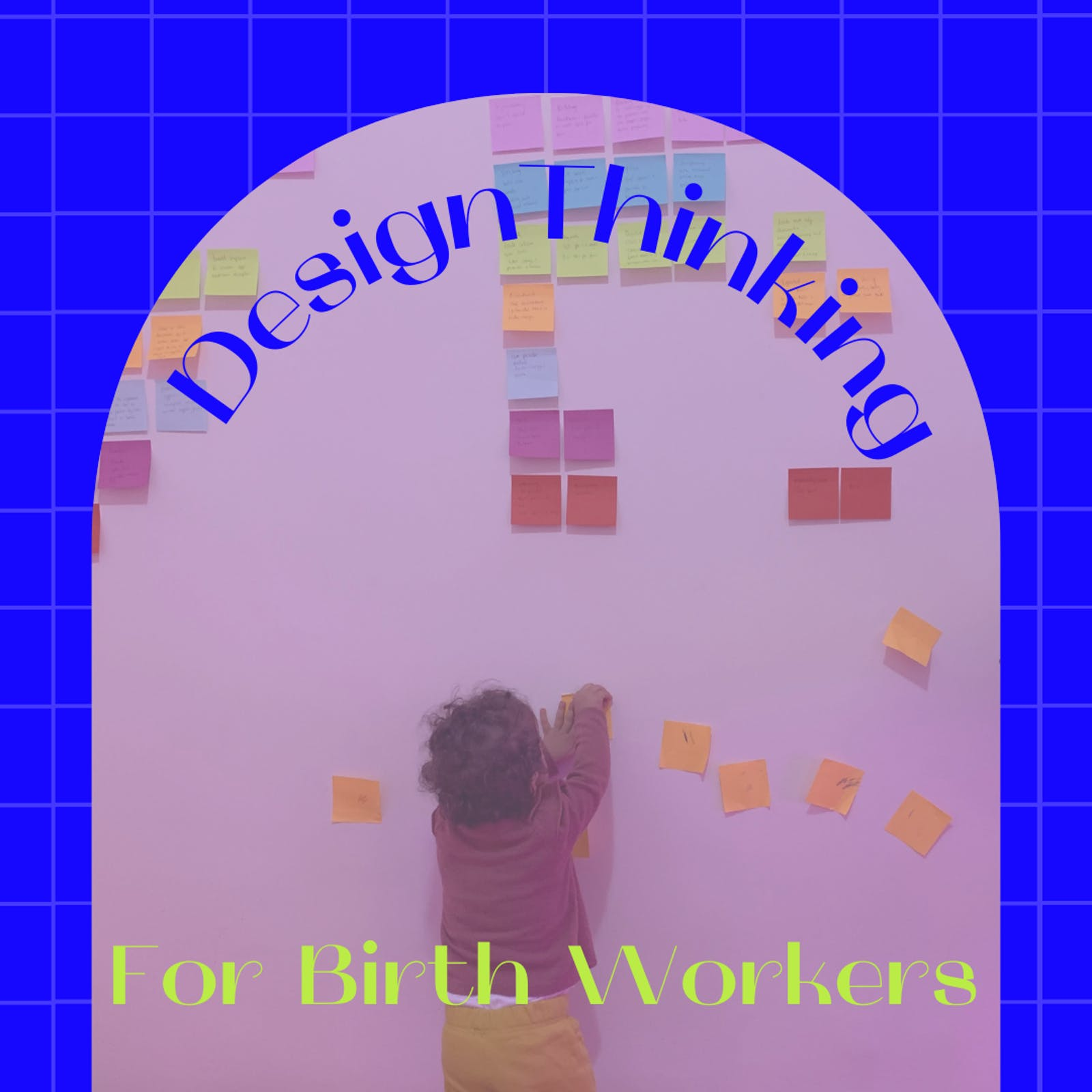 Design Thinking for Birth Workers