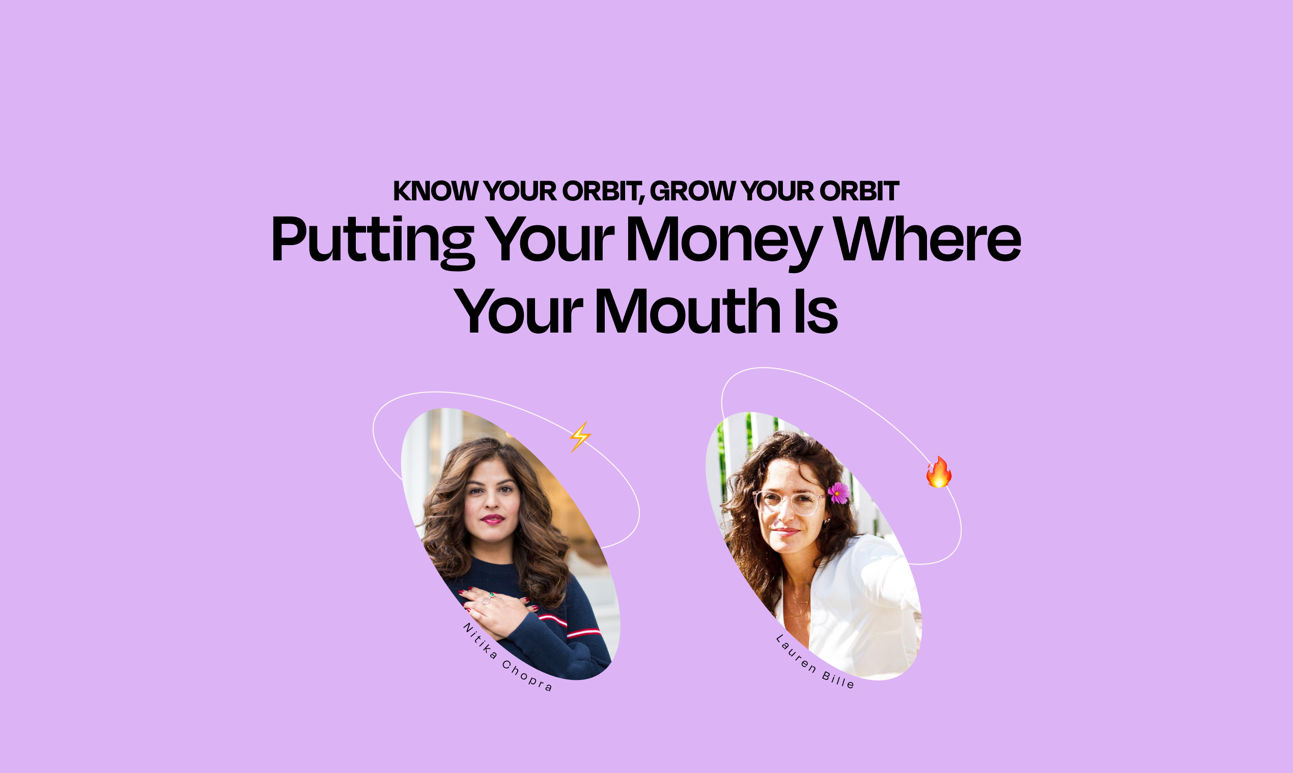 Know Your Orbit, Grow Your Orbit Event 4 Recap: Putting Your Money Where Your Mouth Is
