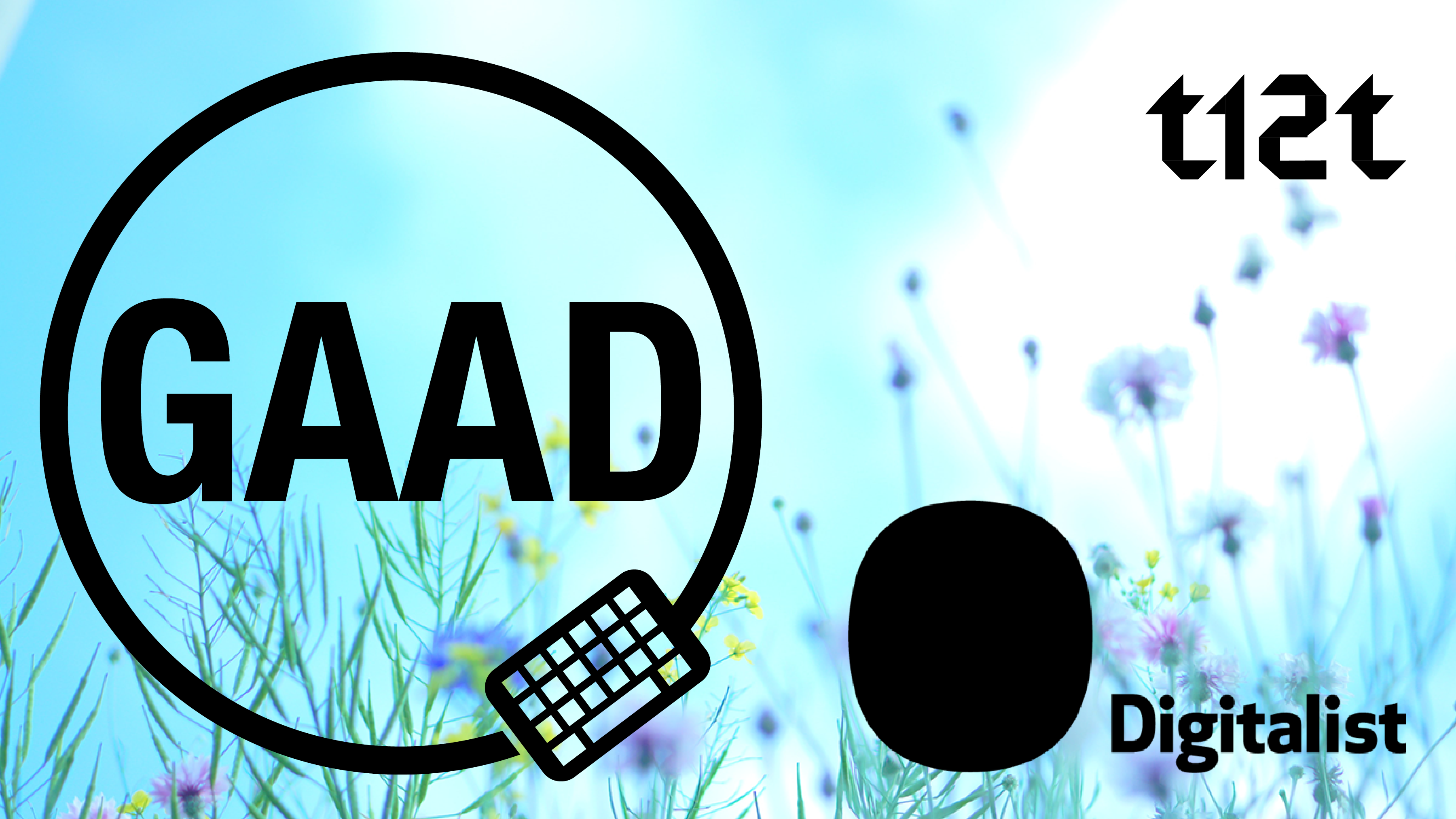 Logotypes for GAAD, Digitalist and T12t on a blue background with flowers
