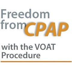 Freedom from CPAP with the VOAT Procedure
