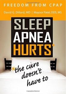 Sleep Apnea Hurts, Dr. Dillard's book