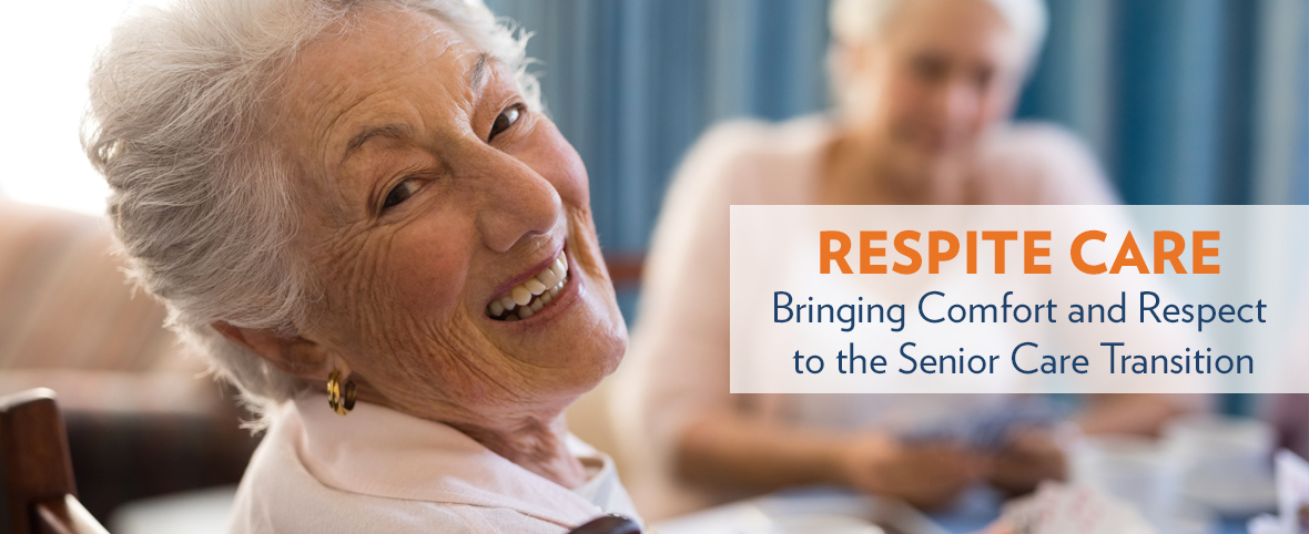 Respite Care: Bringing Comfort and Respect to the Senior Care Transition