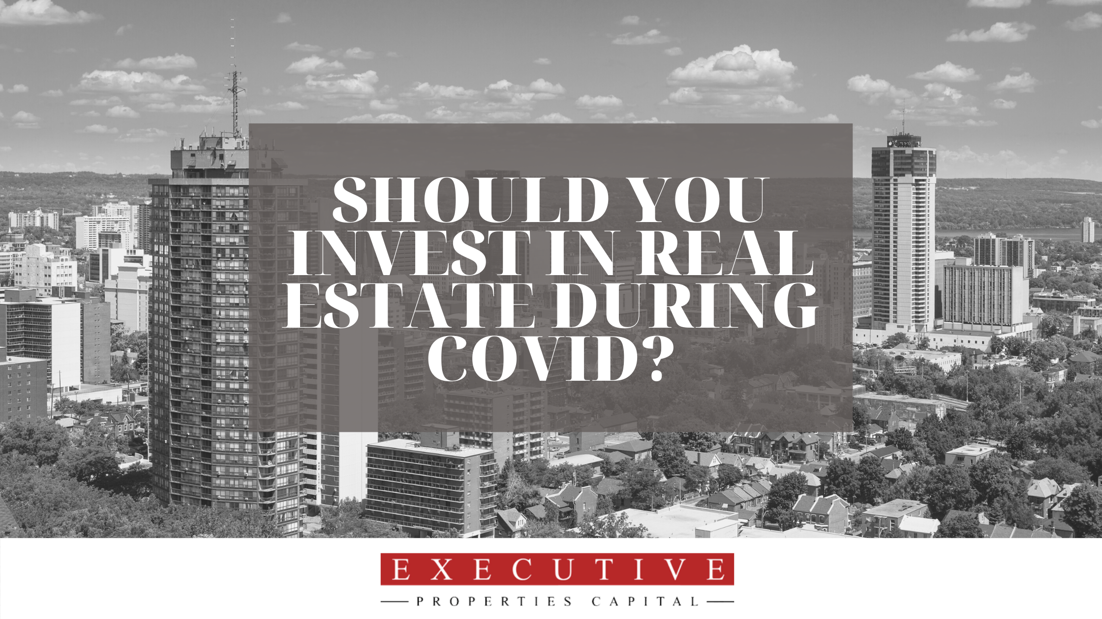 Should you invest in real estate during COVID?
