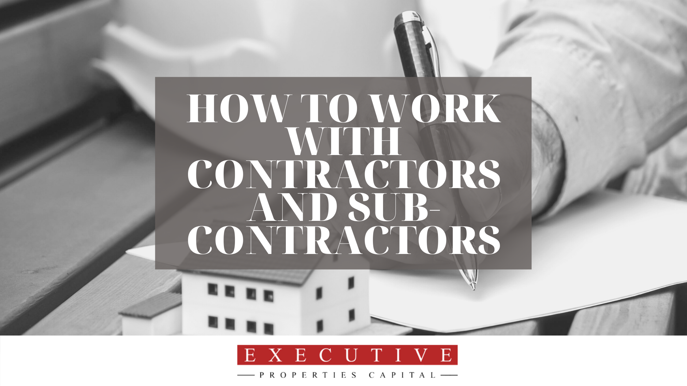 How to Work with Contractors and Sub - Contractors