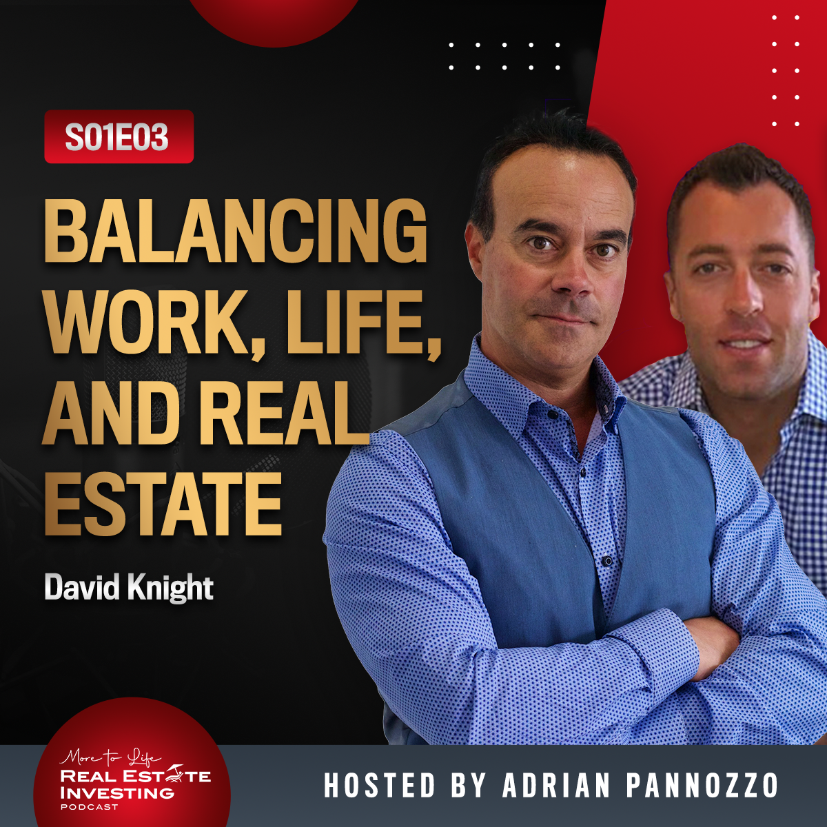Balancing Work, Life, and Real Estate Investing with David Knight  | S01E03
