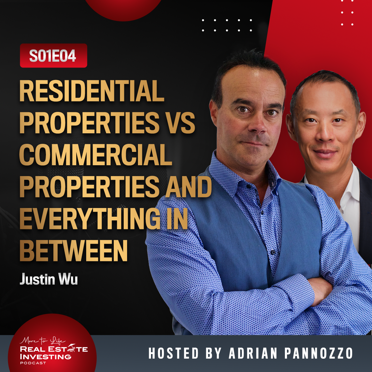 Residential Properties vs Commercial Properties and Everything in Between with Justin Wu | S01E04