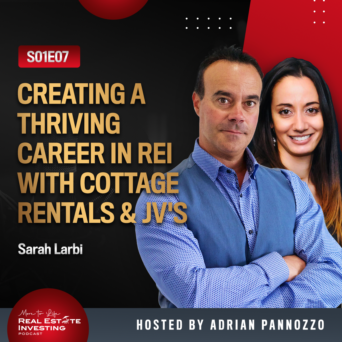 Creating a Thriving Career in REI with Cottage Rentals & JV's with Sarah Larbi | S01E07