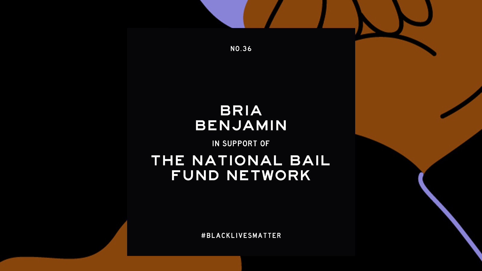 an image with the text: Bria Benjamin in support of The National Bail Fund Network #BlackLivesMatter