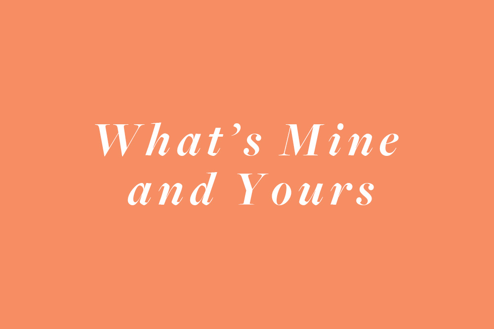 """What's Mine and Yours"" on a salmon-colored background."