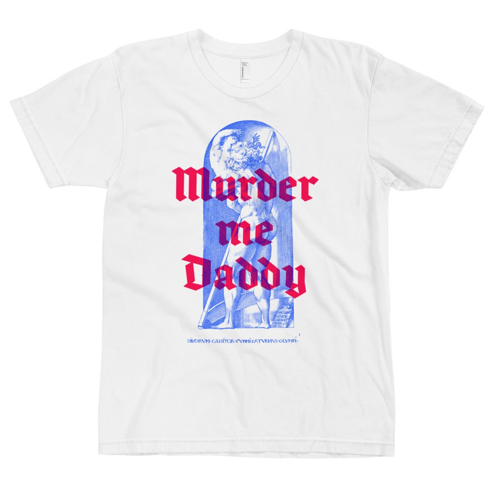 """A t-shirt featuring classical art of Saturn devouring his son overlayed with the text """"Murder Me Daddy"""""""