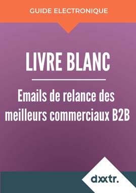 Livre blanc email de relance des meilleurs commerciaux B2B