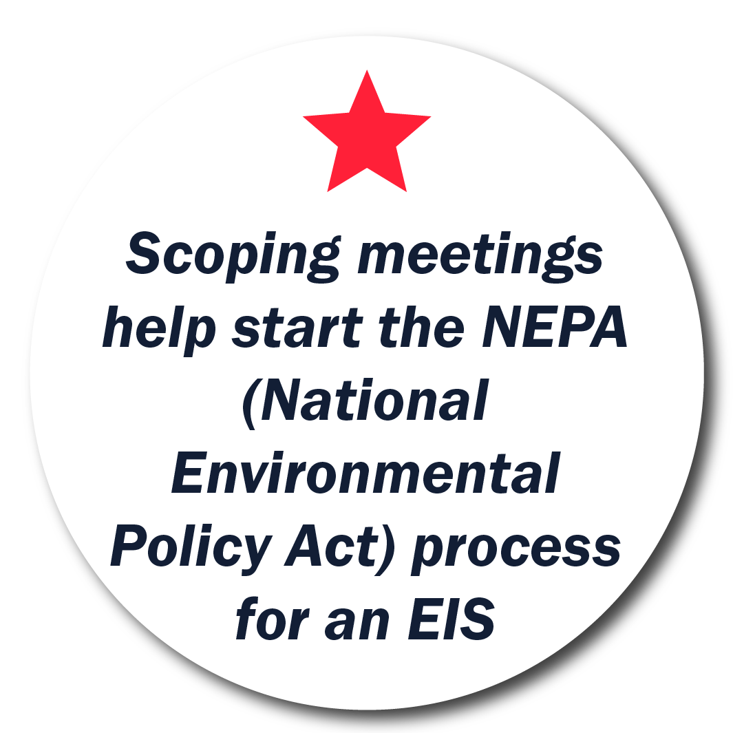 Scoping Meetings are kickoff of the NEPA process
